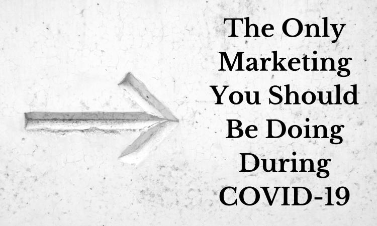 marketing during coronavirus dos and don'ts