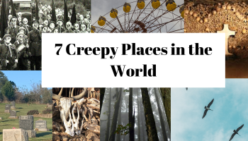 Creepy places fun facts from around the world